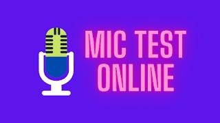 mic test playback
